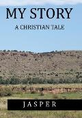 My Story: A Christian Tale