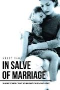 In Salve of Marriage: Balancing Patriarchal, Feminist, and Individualistic Values Against Marriage
