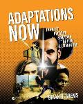 Adaptations Now: The Past, Present, and Future of Film and Literature