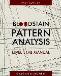 Bloodstain Pattern Analysis: Level 1 Lab Manual