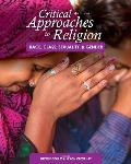 Critical Approaches to Religion: Race, Class, Sexuality, and Gender