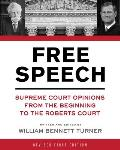 Free Speech: Supreme Court Opinions from the Beginning to the Roberts Court
