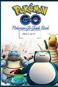 Pokemon Go Guide: Guide Book: Pokemon Go Game Guide Book(pikachu, Tips, Tricks, Secrets, Pokedex, Android, Ios, Walk-Through, Pokemon Go