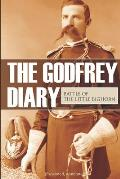 The Godfrey Diary of the Battle of the Little Bighorn: (Expanded, Annotated)