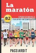 Spanish Novels: La marat?n (Spanish Novels for Upper-Intermediates - B2)