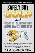 Guaranteed Success for Newbie Bullion Investors Safely Buy Gold and Silver: Learn Who the Trusted Precious Metal Dealers Are, How to Get the Best Pric