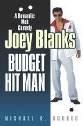 Joey Blanks: Budget Hit Man: A romantic (mob) comedy