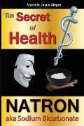 The Secret of Health: Natron Aka Sodium Bicarbonate