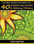 Coloring Books for Adults Volume 1: 40 Stress Relieving and Relaxing Patterns