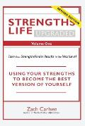 Strengths Life Upgraded, Volume One: Take Your StrengthsFinder Results to the Next Level