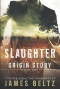 Slaughter: Origin Story