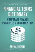 Financial Terms Dictionary - Corporate Finance Principles & Fundamentals