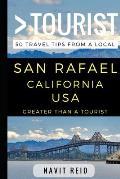 Greater Than a Tourist - San Rafael California USA: 50 Travel Tips from a Local