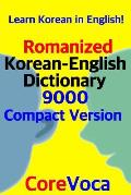 Romanized Korean-English Dictionary 9000 Compact Version: Learn Korean in English!