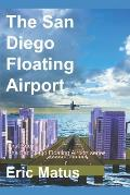 The San Diego Floating Airport: 1st Book in the San Diego Floating Airport Series