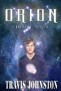 Orion: A Heroic Novel