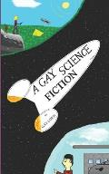 A Gay Science Fiction [English Edition]