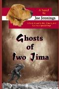 Ghosts of Iwo Jima: A story about battles, ghosts, and two very special dogs