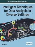 Intelligent Techniques for Data Analysis in Diverse Settings