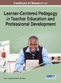 Handbook of Research on Learner-Centered Pedagogy in Teacher Education and Professional Development