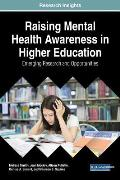 Raising Mental Health Awareness in Higher Education: Emerging Research and Opportunities