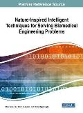 Nature-Inspired Intelligent Techniques for Solving Biomedical Engineering Problems