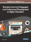 Handbook of Research on Blended Learning Pedagogies and Professional Development in Higher Education