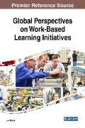 Global Perspectives on Work-Based Learning Initiatives