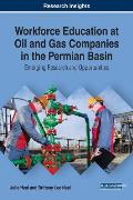 Workforce Education at Oil and Gas Companies in the Permian Basin: Emerging Research and Opportunities