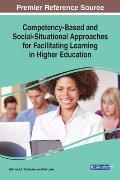 Competency-Based and Social-Situational Approaches for Facilitating Learning in Higher Education