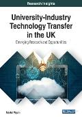 University-Industry Technology Transfer in the UK: Emerging Research and Opportunities