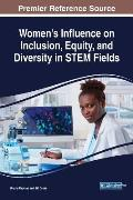 Women's Influence on Inclusion, Equity, and Diversity in STEM Fields
