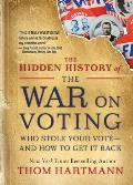 The Hidden History of the War on Voting - Signed Edition