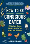 How to Be a Conscious Eater - Signed Edition