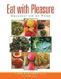 Eat with Pleasure: A Celebration of Food