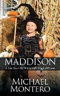 Maddison: A Ten-Year-Old Witch with Magical Powers