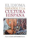 El Idioma Espa?ol Y La Cultura Hispana: A Guide to the Spanish Language and the Hispanic World
