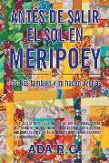 Antes de salir el sol en Meripoey: Las t?as tambi?n y no hacen aver?as