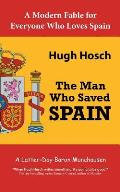 The Man Who Saved Spain: A Latter-Day Baron Munchausen