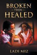 Broken, Then Healed