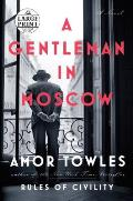 Gentleman in Moscow Large Print Edition