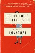 Recipe for a Perfect Wife A Novel