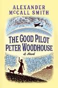 Good Pilot Peter Woodhouse A Novel