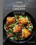 Food52 Dynamite Chicken: 60 Never-Boring Recipes for Your Favorite Bird: A Cookbook