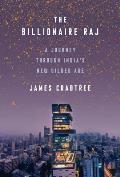 Billionaire Raj A Journey Through Indias New Gilded Age