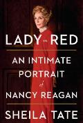 Lady in Red: An Intimate Portrait of Nancy Reagan