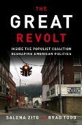 Great Revolt Inside the Populist Coalition Reshaping American Politics