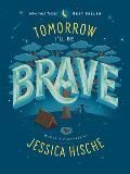 Tomorrow Ill Be Brave