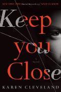 Keep You Close: A Novel