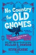 No Country for Old Gnomes The Tales of Pell Book 2
